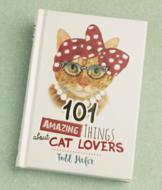 101 Amazing Things About Cat Lovers - Todd Hafer