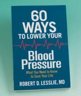 60 Ways to Lower Your Blood Pressure - Robert D. Lesslie, MD