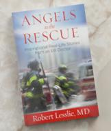 Angels to the Rescue - Robert Lesslie, MD