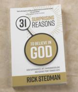 31 Surprising Reasons to Believe in God - Rick Stedman