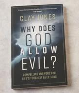 Why Does God Allow Evil? - Clay Jones
