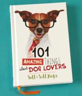 101 Amazing Things About Dog Lovers Book