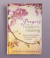 Prayers for Hope and Healing - Sarah Forgrave