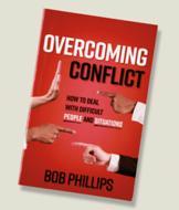 Overcoming Conflict - Bob Phillips
