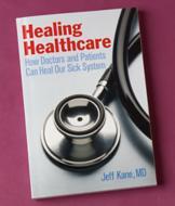 Healing Healthcare - Jeff Kane, MD