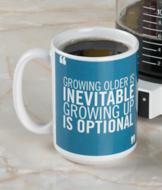 Growing Older Mug