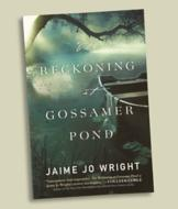 The Reckoning at Gossamer Pond - Jaime Jo Wright