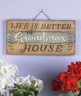 Life is Better at Grandma's House Sign
