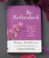Be Refreshed Devotional for Women in the Workplace