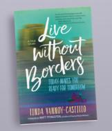 Live without Borders - Linda Vannoy-Castillo