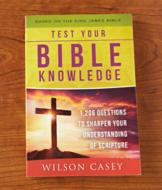 Test Your Bible Knowledge - Wilson Casey