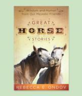 Great Horse Stories - Rebecca E. Ondov