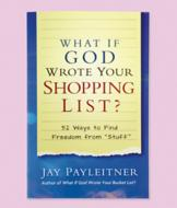 What if God Wrote Your Shopping List? - Jay Payleitner