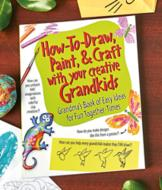 How-to-Draw, Paint, and Craft with Your Creative Grandkids Book