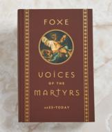 Voices of the Martyrs: AD 33-Today Book