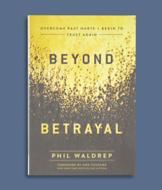 Beyond Betrayal - Phil Waldrep