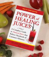 Guide to Healing Juices - Dr. John Heinerman