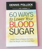 60 Ways to Lower Your Blood Sugar - Dennis Pollock