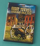Ghost Towns of the American Gold Rush DVD