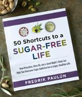 50 Shortcuts to a Sugar-Free Life - Fredrik Paulun