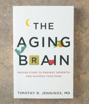 The Aging Brain - Timothy R. Jennings M.D.