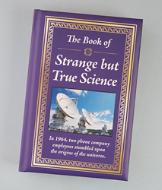 The Book of Strange but True Science