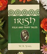 Irish Folk and Fairy Tales - W.B. Yeats