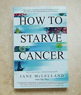 How to Starve Cancer - Jane McLelland