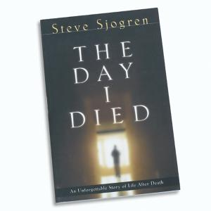 The Day I Died - Steve Sjogren