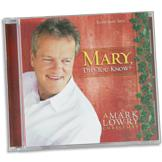 Mary, Did You Know? A Mark Lowry Christmas CD