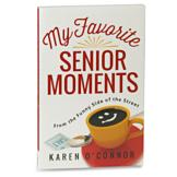 My Favorite Senior Moments - Karen O'Connor