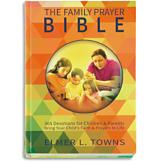 The Family Prayer Bible - Elmer L. Towns