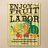 Enjoy the Fruit of Your Labor Metal Sign