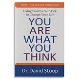 You Are What You Think - Dr. David Stoop