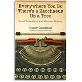 Everywhere You Go There's a Zacchaeus Up a Tree - Roger Campbell