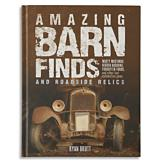 Amazing Barn Finds and Roadside Relics - Ryan Brutt