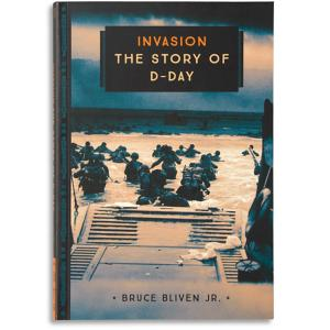 Invasion: The Story of D-Day - Bruce Bliven Jr.