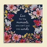 Live for the Moments... Inspirational Plaque