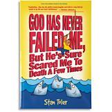 God Has Never Failed Me . . . - Stan Toler