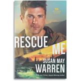 Rescue Me - Susan May Warren