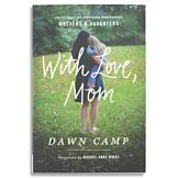 With Love, Mom - Dawn Camp