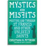 Mystics and Misfits - Christiana N. Peterson