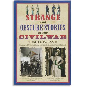 Strange and Obscure Stories of the Civil War - Tim Rowland
