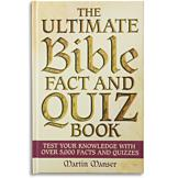 The Ultimate Bible Fact and Quiz Book - Martin Manser