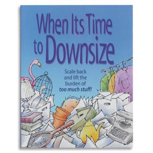 When it's Time to Downsize Book