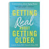 Getting Real About Getting Older Book