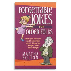Forgettable Jokes for Older Folks - Martha Bolton