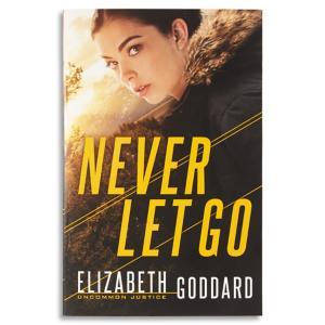 Never Let Go - Elizabeth Goodard