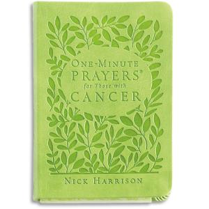 One-Minute Prayers for Those with Cancer - Nick Harrison