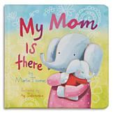 My Mom is There Board Book